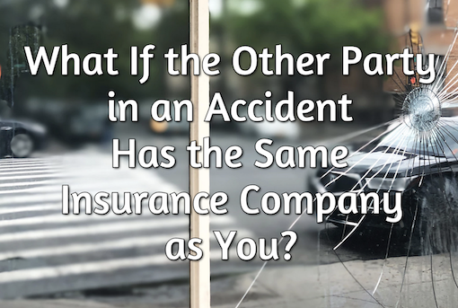 What if the other party in an accident has the same insurance company as you?