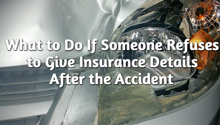 What to do if Someone Refuses to Give Insurance Details After the Accident