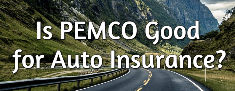 is pemco auto insurance good?