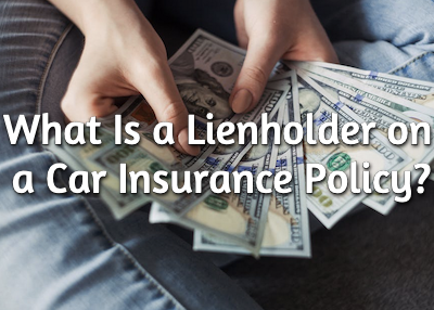 What Is A Lienholder On A Car Insurance Policy Insurance Panda