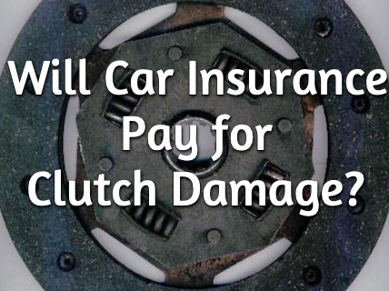 insurance pays for clutch damage
