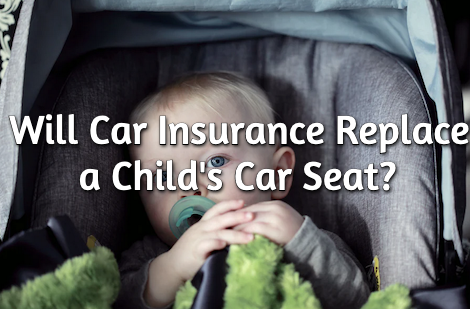 Will Car Insurance Replace a Child's Car Seat?