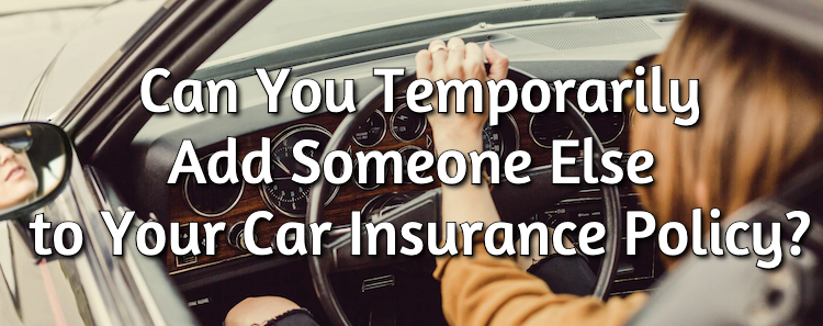 temporarily add someone to car insurance