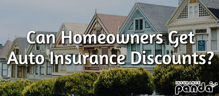 Can Homeowners Get Auto Insurance Discounts?