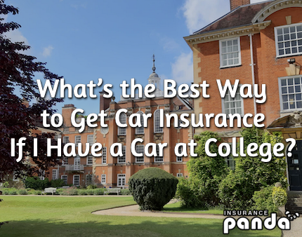 What's the Best Way to Get Car Insurance If I Have a Car at College?