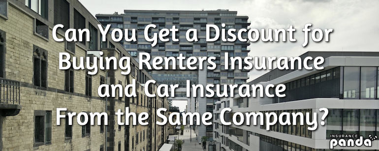 Can You Get a Discount for Bundling Renters Insurance and Car Insurance Together?