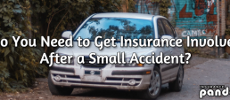 Do You Need to Get Insurance Involved After a Small Accident?