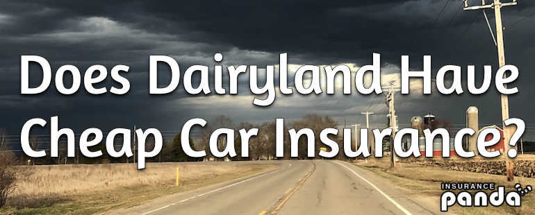 Does Dairyland Have Cheap Car Insurance?