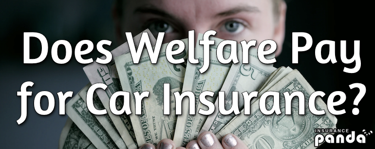 Does Welfare Pay for Car Insurance?