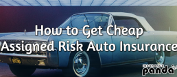 How to Get Cheap Assigned Risk Auto Insurance