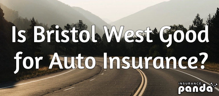 Is Bristol West Good for Auto Insurance?