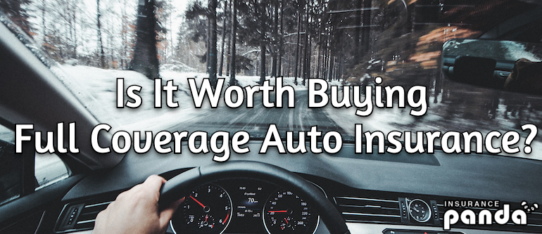 Is It Worth Buying Full Coverage Auto Insurance?