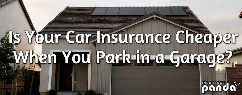 Is Your Car Insurance Cheaper When You Park in a Garage?