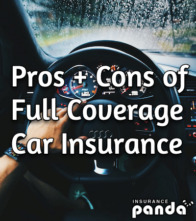 Pros and Cons of Full Coverage Car Insurance