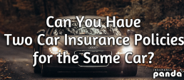Can You Have Two Car Insurance Policies for the Same Car?