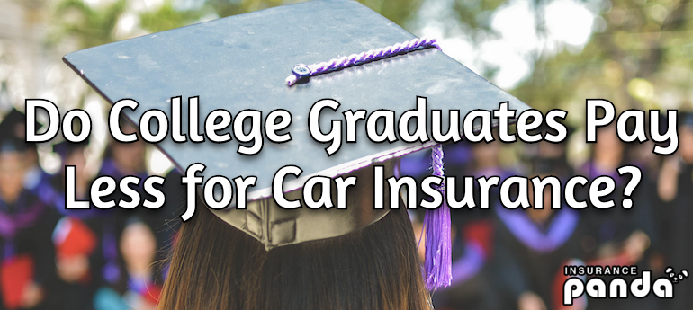 Do College Graduates Pay Less for Car Insurance?