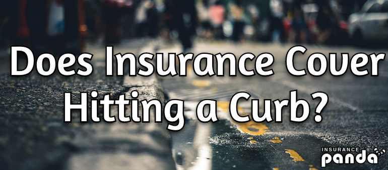 Does Car Insurance Cover Hitting a Curb?