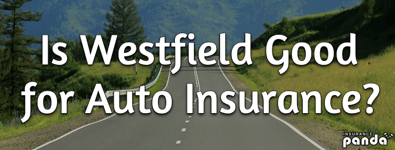 Is Westfield Good for Auto Insurance?