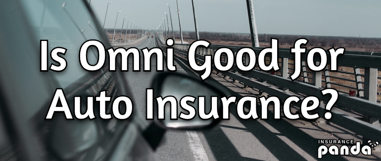 Is Omni Good for Auto Insurance?