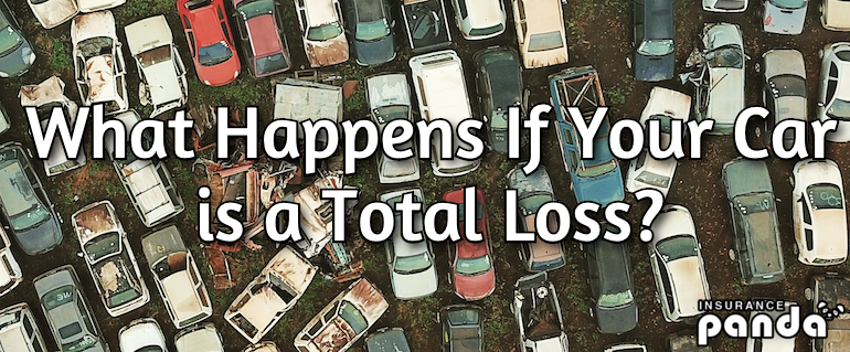 What Happens If Your Car is a Total Loss?