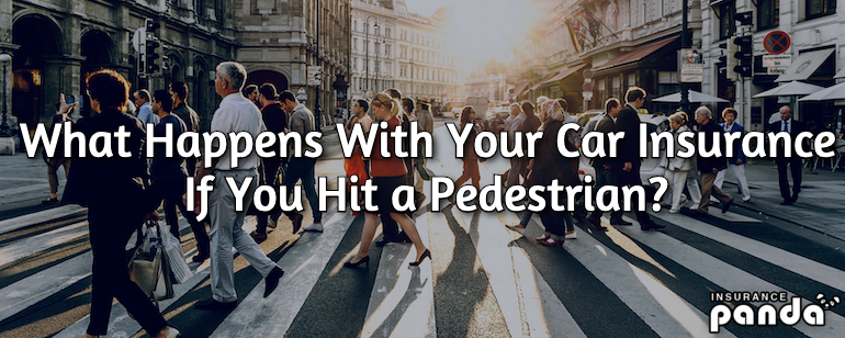 What Happens With Your Car Insurance If You Hit a Pedestrian?