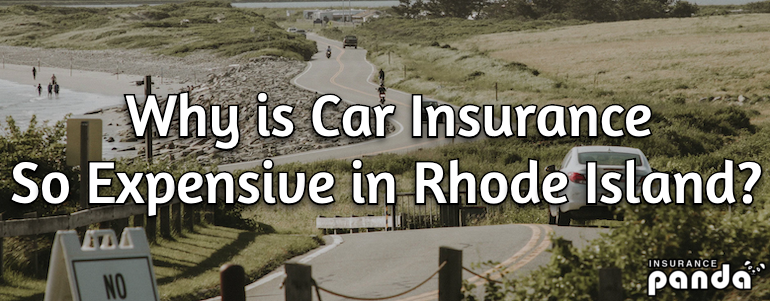 Why is Car Insurance So Expensive in Rhode Island?