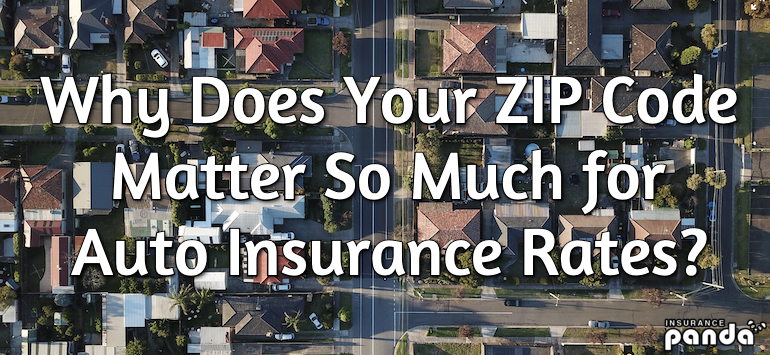 Why Does Your ZIP Code Matter So Much for Auto Insurance Rates?