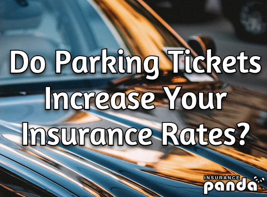 Do Parking Tickets Increase Your Insurance Rates?
