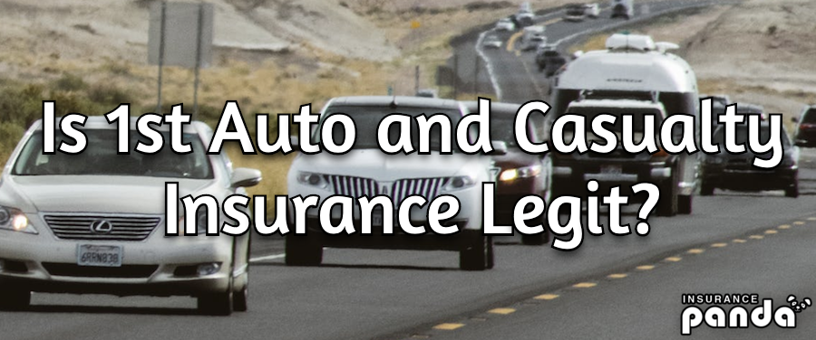 Is 1st Auto and Casualty Insurance Legit?