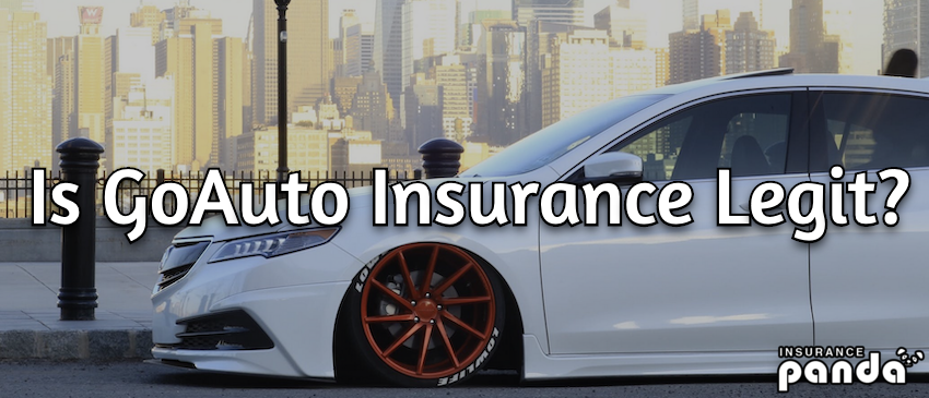 Is GoAuto Insurance Legit?