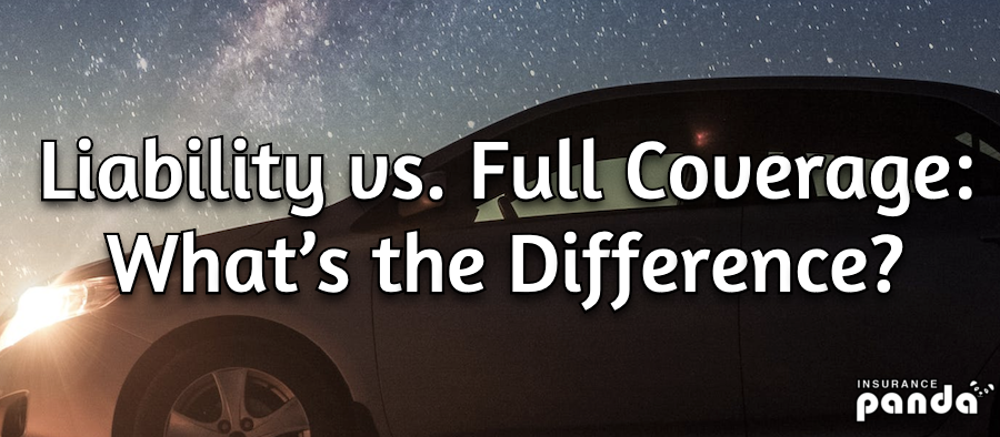Liability vs. Full Coverage: What's the Difference?