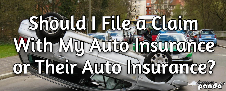 Should I File a Claim With My Auto Insurance or Their Auto Insurance?