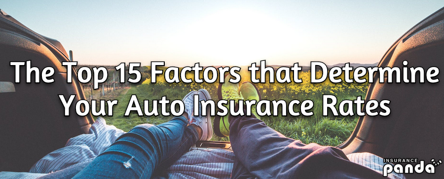 The Top 15 Factors that Determine Your Auto Insurance Rates