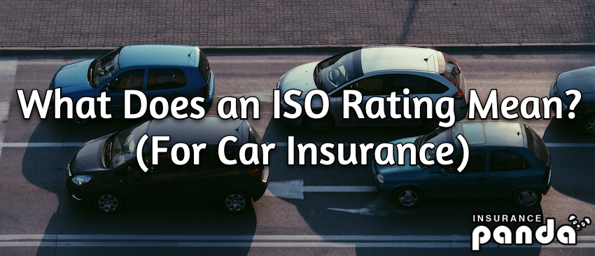 What Does an ISO Rating Mean (For Car Insurance)?