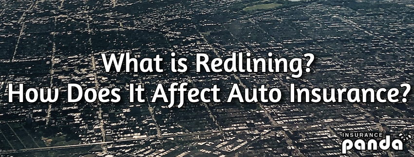 What is Redlining? How Does It Affect Auto Insurance?
