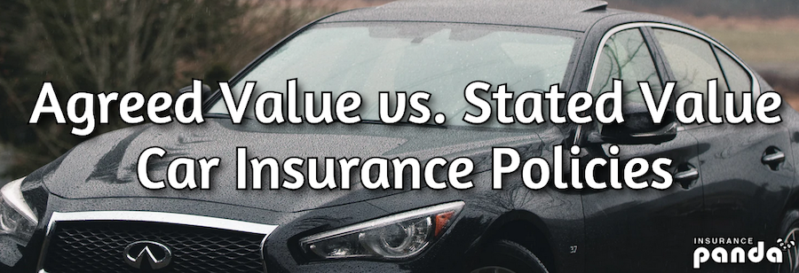 Agreed Value vs. Stated Value Car Insurance Policies