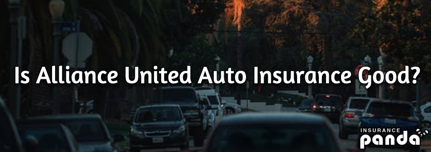 Is Alliance United Auto Insurance Good?