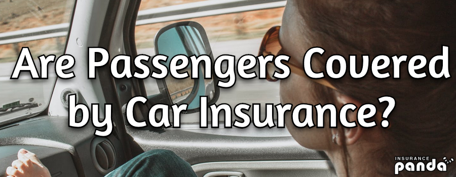 Are Passengers Covered by Car Insurance?