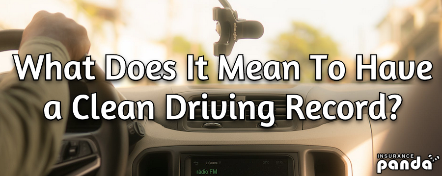 What Does It Mean To Have a Clean Driving Record?
