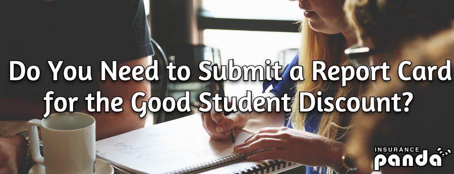 Do You Need to Submit a Report Card for the Good Student Discount?