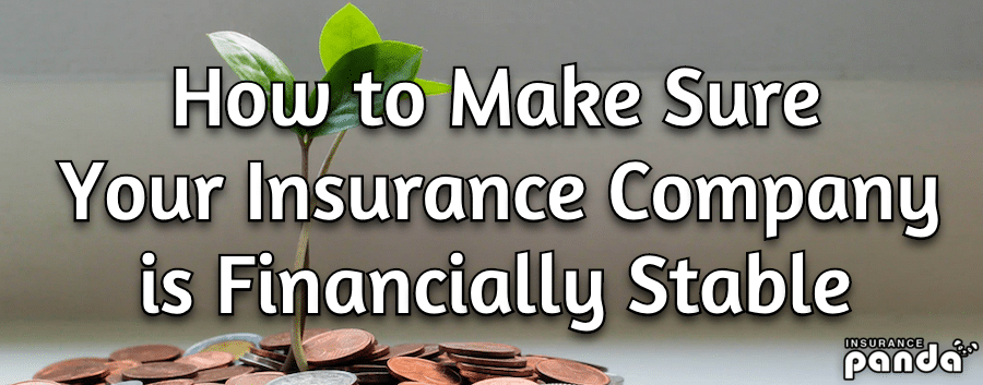 How to Make Sure Your Insurance Company is Financially Stable