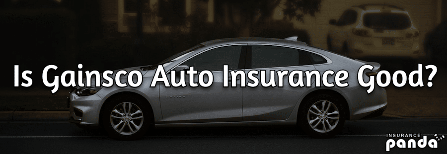 Is Gainsco Auto Insurance Good?