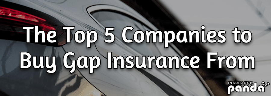 The Top 5 Companies to Buy Gap Insurance From