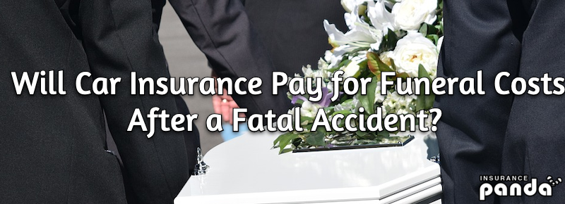 Will Car Insurance Pay for Funeral Costs After a Fatal Accident?