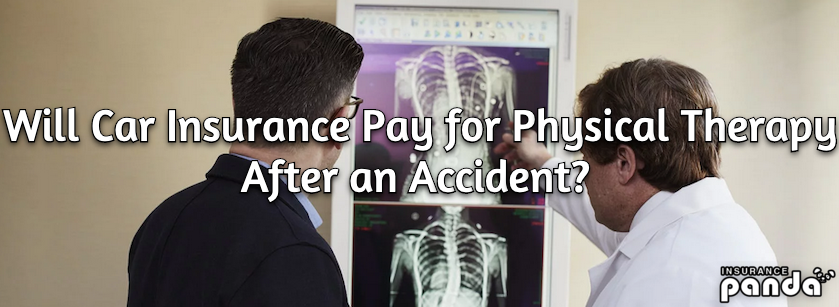 Will Car Insurance Pay for Physical Therapy After an Accident?