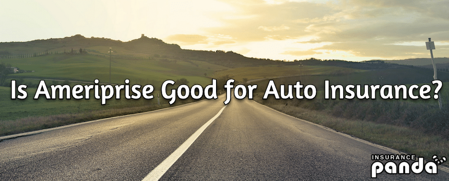 Is Ameriprise Good for Auto Insurance?