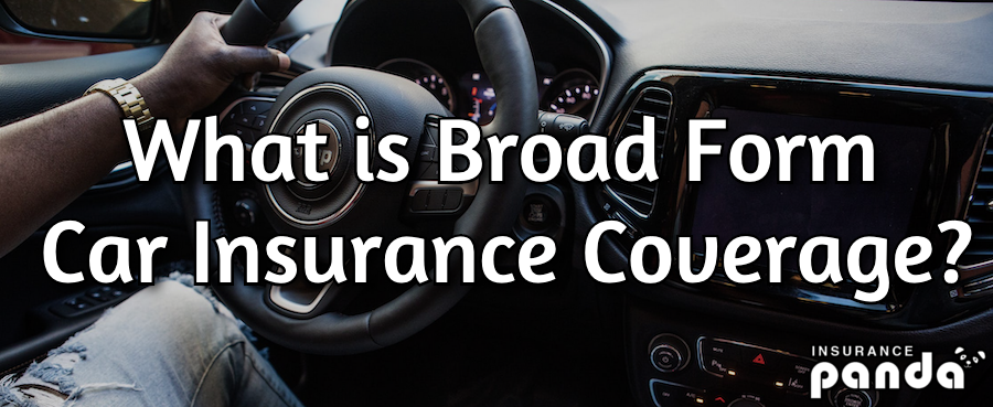 broad form insurance coverage