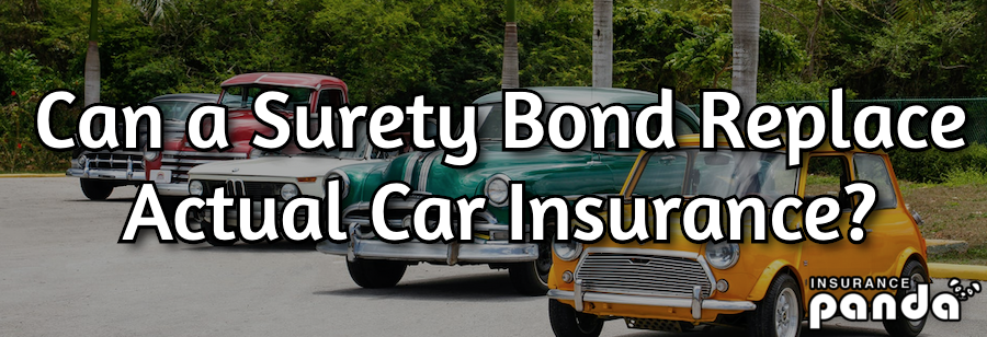 Can a Surety Bond Replace Actual Car Insurance?