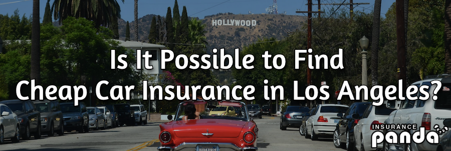 Is It Possible to Find Cheap Car Insurance in Los Angeles?
