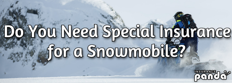 Do You Need Special Insurance for a Snowmobile?